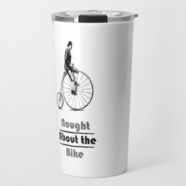 Nought About the Bike Travel Mug