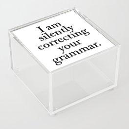 I am silently correcting your grammar Acrylic Box