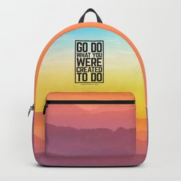 Go Do What You Were Created To Do Backpack