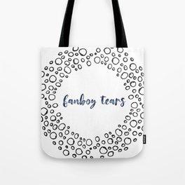 fanboy tears Tote Bag