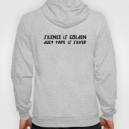 Silence is Golden, Duct Tape is Silver product BDSM Slave Hoody