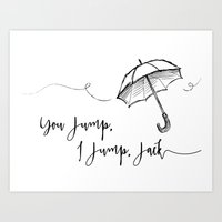 gilmore girls Art Prints featuring You Jump, I Jump Jack- Gilmore Girls Quote by Genuine Design Co.