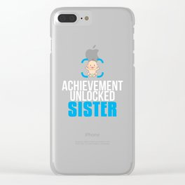 New Sister Gift Achievement Unlocked Sister Present for First Time Big Sister Clear iPhone Case