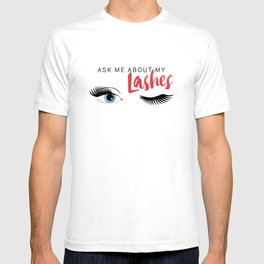 Ask Me About My Lashes - Blue Eyes T-shirt
