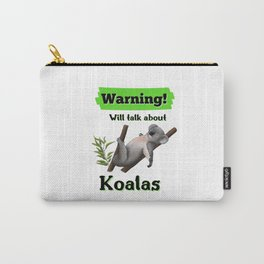 Warning Will Talk About Koalas Carry-All Pouch