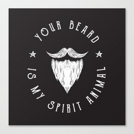 Foul Mouth :: Your Beard Is My Spirit Animal Canvas Print