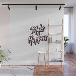 """Hand lettering motivational quote """"Make it happen"""" Wall Mural"""
