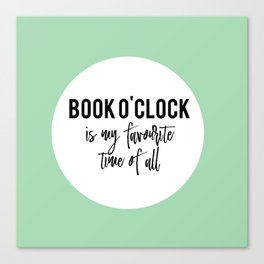 Book o'clock is my favourite time of all! Canvas Print