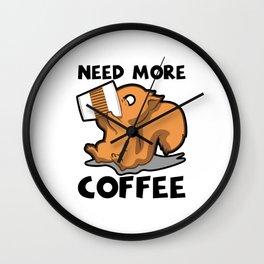 Need More Coffee Caffeine Junkie Gift Wall Clock