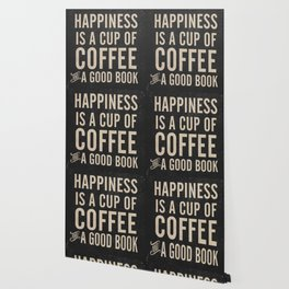 Happiness is a cup of coffee and a good book, vintage typography illustration, for libraries, pub Wallpaper