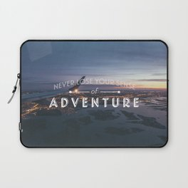 Never Lose Your Sense of Adventure Laptop Sleeve