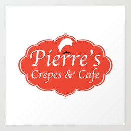 Pierre's Crepes & Cafe Art Print