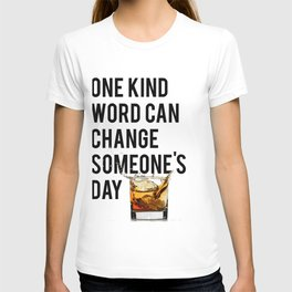 One Kind Word Can Change Someones Day Sign Inspirational Quote Motivational Quote T-shirt