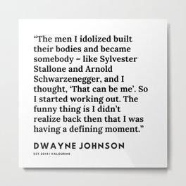 49    | Dwayne Johnson Quotes | 191102 Metal Print