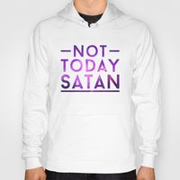 rupaul Hoodies featuring NOT TODAY SATAN by GLAMAZON