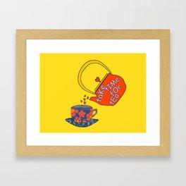 Take Time For Tea Framed Art Print
