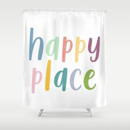 Happy Place | Motivational Colourful Typography Shower Curtain