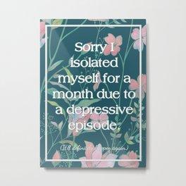 Depressive Episode Greeting Card Metal Print