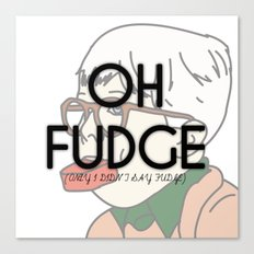 OH FUDGE Canvas Print