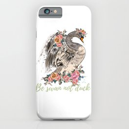 Be swan not a duck. Fashion trendy design with bird in rose flowers, conceptual art print iPhone Case