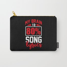My Brain is 80% Song Lyrics | Music Singing Carry-All Pouch