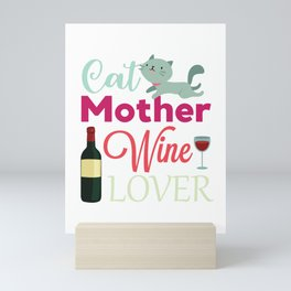 Cat Mother Wine Lover Funny Pet Mom Wine Mini Art Print