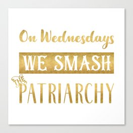 On Wednesdays We Smash the Patriarchy, Gold Canvas Print