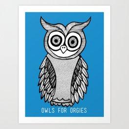 Owls for Orgies Art Print