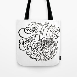 Everything Carries Me to You Tote Bag