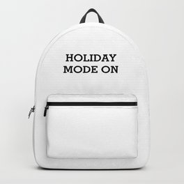 HOLIDAY MODE ON Black Typography Backpack