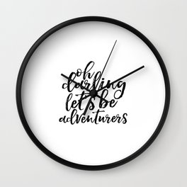 LOVE SING Printable Art Adventure Awaits Oh Darling Let's Be Adventurers Gift For Her Inspirational Wall Clock