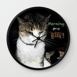 Mornings are ROUGH!! Wall Clock