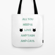 All You Need Is Love, Yarn, & Cats. Tote Bag