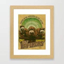 Only Emperors Framed Art Print