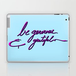 Be generous & grateful Laptop & iPad Skin