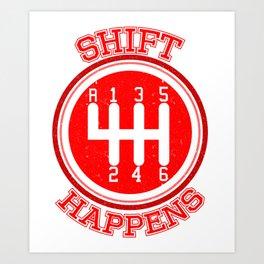 Shift Happens Art Print