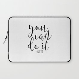 CUTE KITCHEN PRINT, You Can Do It, Coffee Sign,Coffee Quote,Bar Cart,Kitchen Decor,Kitchen Sign,Home Laptop Sleeve