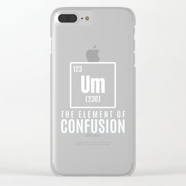 um element geek nerd Cool & Confusing Tshirt Design The element of confusion Clear iPhone Case