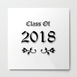 Class Of 2018 Metal Print