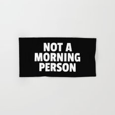Not A Morning Person Funny Quote Hand & Bath Towel
