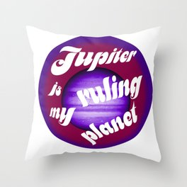 Jupiter is my Ruling Planet Throw Pillow