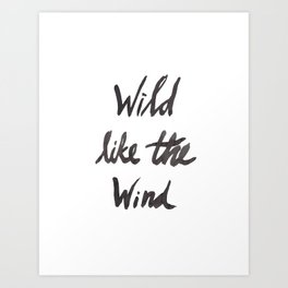 Wild Like The Wind Art Print