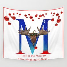 Let's Have The Moosest Merry-Making Holiday ! Wall Tapestry