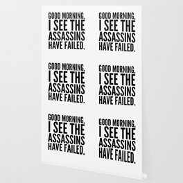 Good morning, I see the assassins have failed. Wallpaper