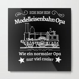 Modelleisenbahn Opa Eisenbahn Modellbau Dampflok Metal Print