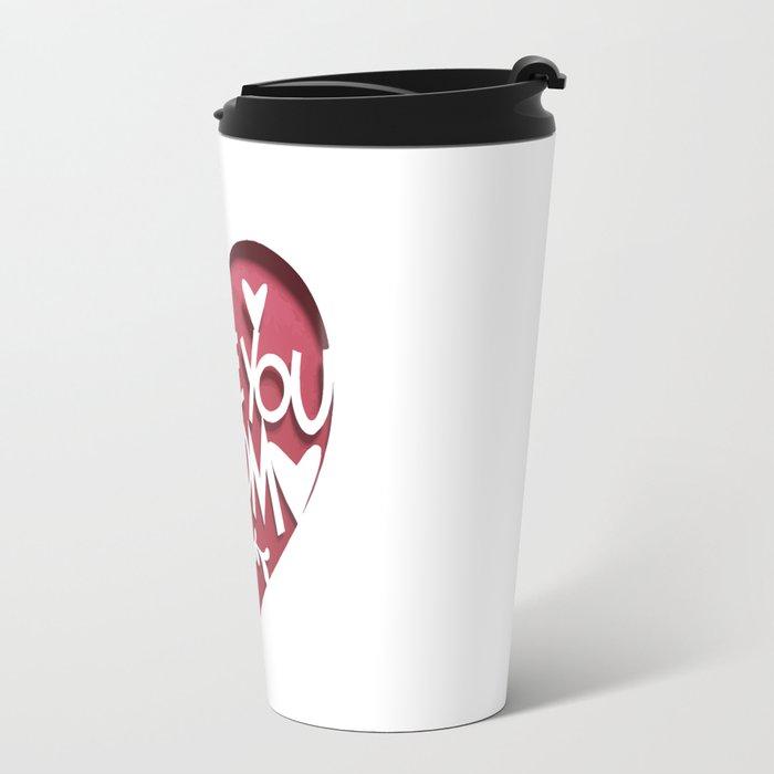 i love you mom Travel Mug