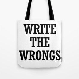 WRITE THE WRONGS Tote Bag
