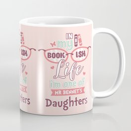 I am one of Mr Bennet´s Daughters Coffee Mug