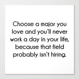 Choose A Major You Love Canvas Print