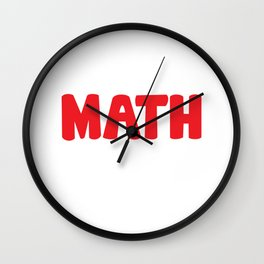 Either You Love Math or You're Wrong Geek T-Shirt Wall Clock